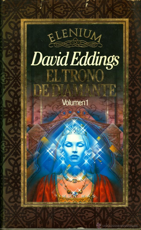 EL TRONO DE DIAMANTE VOL. 1 ELENIUM - DAVID EDDINGS (TAPA DURA CON SOBRECUBIERTA, TIMUN MAS) (Libros de Segunda Mano (posteriores a 1936) - Literatura - Narrativa - Ciencia Ficción y Fantasía)
