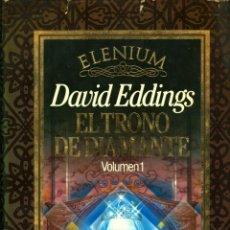 Libros de segunda mano: EL TRONO DE DIAMANTE VOL. 1 ELENIUM - DAVID EDDINGS (TAPA DURA CON SOBRECUBIERTA, TIMUN MAS). Lote 39468916