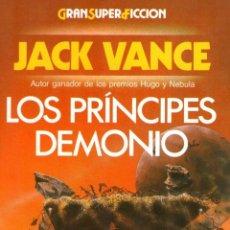 Libros de segunda mano: LOS PRÍNCIPES DEMONIO - DE JACK VANCE - EDITORIAL MARTÍNEZ ROCA - AÑO 1988. Lote 39557469