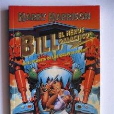 Libros de segunda mano: BILL, EL HEROE GALACTICO: EN EL PLANETA DE LOS ESCLAVOS ROBOT - HARRY HARRISON - GRIJALBO. Lote 39655292