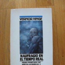 Libros de segunda mano: NAUFRAGIO EN EL TIEMPO REAL,VERNOR VINGE, NOVA CIENCIA FICCION. Lote 39787186