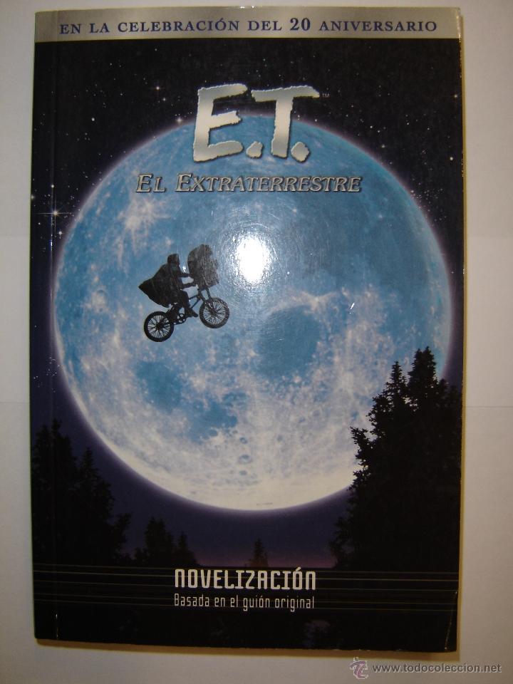 E.T. EL EXTRATERRESTRE, NOVELIZACIÓN (Libros de Segunda Mano (posteriores a 1936) - Literatura - Narrativa - Ciencia Ficción y Fantasía)