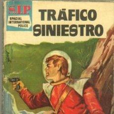 Libros de segunda mano: SIP - S.I.P. SPACIAL INTERNATIONAL POLICE Nº 74 - EDI. TORAY 1961 - JOHNNY GARLAND - TRAFICO SINIEST. Lote 40058928