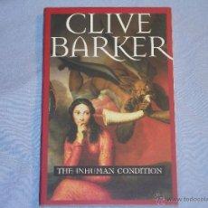 Libros de segunda mano: THE INHUMAN CONDITION - ( CLIVE BARKER ). Lote 40167066