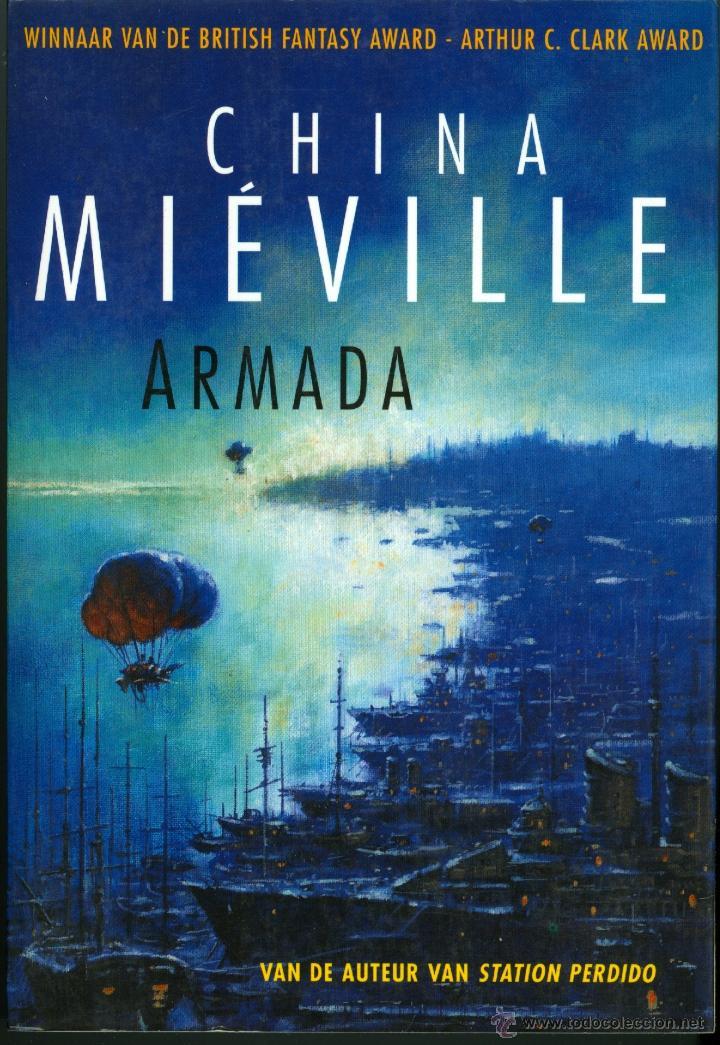 ARMADA - CHINA MIEVILLE (EN HOLANDES ) PREMIO BRITISH FANTASY, PREMIO  ARTHUR C  CLARK (NUEVO )