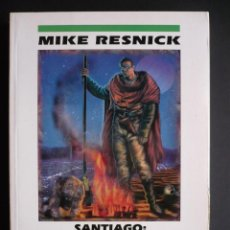 Libros de segunda mano: SANTIAGO: UN MITO DEL FUTURO LEJANO - MIKE RESNICK - NOVA - EDICIONES B. Lote 40288294