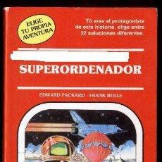 Libros de segunda mano: SUPERORDENADOR - ELIGE TU PROPIA AVENTURA - TIMUN MAS - Nº 23. Lote 40320694