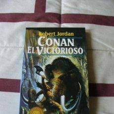 Libros de segunda mano: CONAN EL VICTORIOSO - ROBERT JORDAN - NUEVO. Lote 54998759
