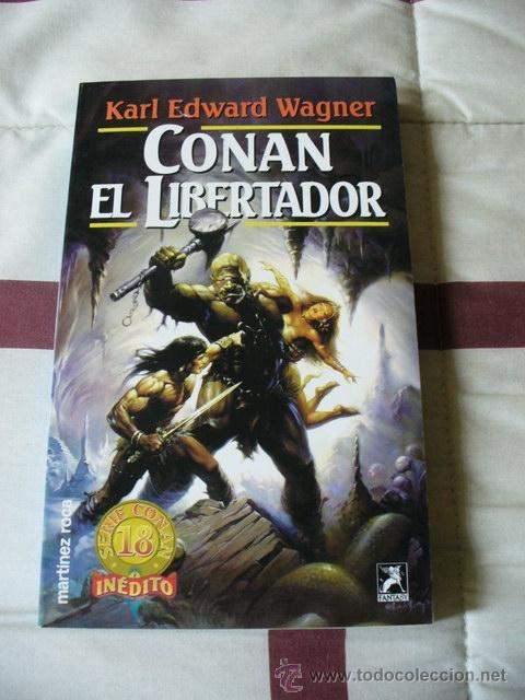 CONAN EL LIBERTADOR - KARL EDWARD WAGNER - NUEVO (Libros de Segunda Mano (posteriores a 1936) - Literatura - Narrativa - Ciencia Ficción y Fantasía)