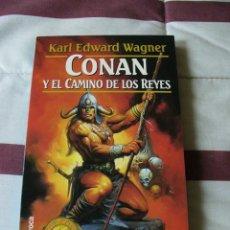 Libros de segunda mano: CONAN Y EL CAMINO DE LOS REYES - KARL EDWARD WAGNER - NUEVO. Lote 40336061