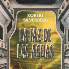 Libros de segunda mano: ROBERT SILVERBERG - LA FAZ DE LAS AGUAS LIBRO NUEVO PRECINTADO. Lote 40345773