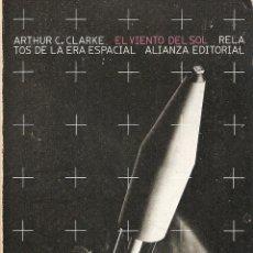 Libros de segunda mano: NOVELA EL VIENTO DEL SOL. RELATOS DE LA ERA ESPACIAL - ARTHUR C. CLARKE; ALIANZA EDITORIAL. Lote 40431760