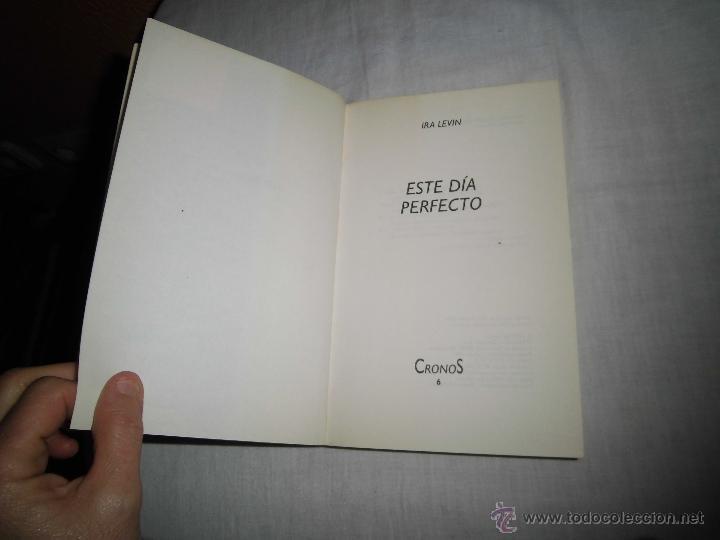 Libros de segunda mano: ESTE DIA PERFECTO IRA LEVIN EDICIONES DESTINO 1989.-1ª EDICION CRONOS CIENCIA FICCION - Foto 2 - 40569458