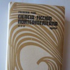 Libros de segunda mano: CIENCIA FICCION NORTEAMERICANA, TOMO III- FREDERIK POHL- AGUILAR 1970. Lote 40604943