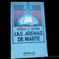 Libros de segunda mano: ARTHUR C. CLARKE. LAS ARENAS DE MARTE. NEBULAE EDHASA CIENCIA FICCION Nº 9. Lote 40817547