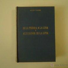 Libros de segunda mano: DE LA TIERRA A LA LUNA Y ALREDEDOR DE LA LUNA. Lote 41053764