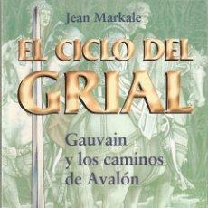 Libros de segunda mano: GAUVAIN Y LOS CAMINOS DE AVALON. EL CICLO DEL GRIAL. JEAN MARKALE. MARTINEZ ROCA. Lote 41255602