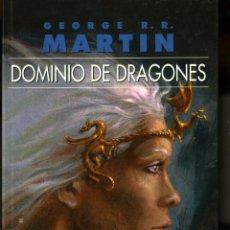 Libros de segunda mano: DOMINIO DE DRAGONES - GEORGE R.R. MARTIN (NUEVO, IMPECABLE). Lote 41547162