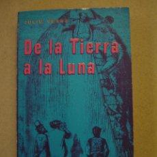 Libros de segunda mano: DE LA TIERRA A LA LUNA - JULIO VERNE. Lote 217718218