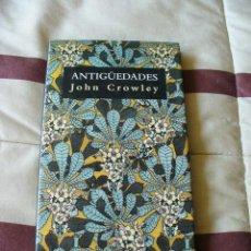 Libri di seconda mano: ANTIGUEDADES - JOHN CROWLEY - TAPA DURA , NUEVO. Lote 177277673