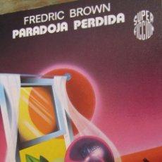 Libros de segunda mano: PARADOJA PERDIDA DE FREDRIC BROWN (MARTÍNEZ ROCA). Lote 42303412