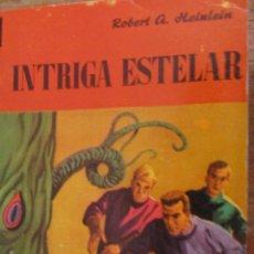 Libros de segunda mano: INTRIGA ESTELAR DE ROBERT A. HEINLEIN (EDHASA NEBULAE). Lote 42373754