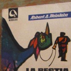 Libros de segunda mano: LA BESTIA ESTELAR DE ROBERT A. HEINLEIN (EDHASA NEBULAE). Lote 42373968