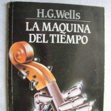 Libros de segunda mano: LA MÁQUINA DEL TIEMPO. WELLS, H.G. 1986. Lote 42572729