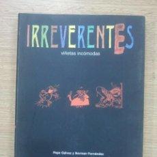 Libros de segunda mano: IRREVERENTES VIÑETAS INCOMODAS (SEMANA NEGRA). Lote 42843857