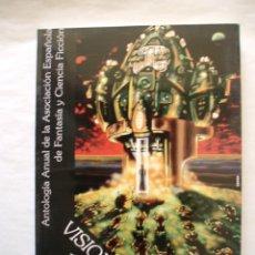 Libros de segunda mano: VISIONES 1998 ANTOLOGÍA ANUAL DE LA ASOCIACION ESPAÑOLA DE FANTASIA Y CIENCIA FICCIÓN. Lote 255411540