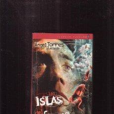 Libros de segunda mano: LAS ISLAS DEL INFIERNO /POR: ANGEL TORRES QUESADA ,EDITA : TIMUN MAS (CIENCIA FICCION ). Lote 45958725