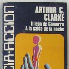 Libros de segunda mano: EL LEÓN DE COMARRE / A LA CAIDA DE LA NOCHE - ARTHUR C. CLARKE - ED. LUIS DE CARALT 1976. Lote 43002899