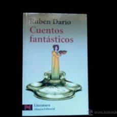 Libros de segunda mano: RUBEN DARIO. CUENTOS FANTASTICOS. ALIANZA EDITORIAL. Lote 43149994