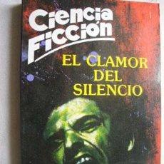 Libros de segunda mano: EL CLAMOR DEL SILENCIO. TUCKER, WILSON. 1986. Lote 43287861
