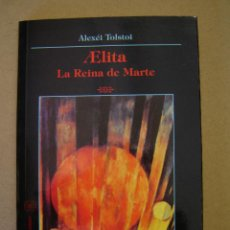 Libros de segunda mano: AELITA, LA REINA DE MARTE - ALEXÉI TOLSTOI. Lote 43341033