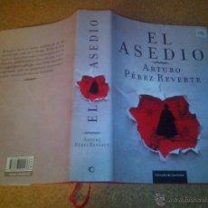 Libros de segunda mano: EL ASEDIO - ARTURO PÉREZ-REVERTE. Lote 43456858