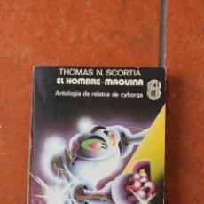 Libros de segunda mano: SUPER FICCION Nº 32: EL HOMBRE MAQUINA; THOMAS N. SCORTIA; EDICIONES MARTINEZ ROCA. Lote 43577134