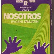 Libros de segunda mano - CIENCIA FICCIÓN. SELECCIONES FOTÓN 2. NOSOTROS. EVGENI ZAMJATIN. 1975. (RF.MA) - 43951912