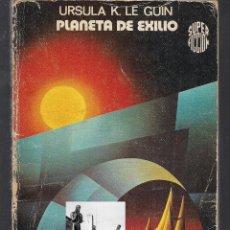 Libros de segunda mano: PLANETA DE EXILIO - ÚRSULA K. LE GUIN - MARTÍNEZ ROCA - 1980 - CIENCIA FICCIÓN. Lote 43954723