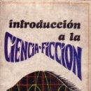 Libros de segunda mano: INTRODUCCION A LA CIENCIA FICCION. HURTADO OSCAR. Lote 43963576