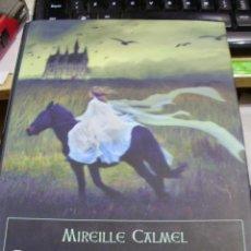 Libros de segunda mano: EL CANTO DE LAS BRUJAS II: EL PRÍNCIPE CAUTIVO (BARCELONA, 2011), MIREILLE CALMEL. Lote 44305974