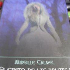 Libros de segunda mano: EL CANTO DE LAS BRUJAS I: LA GRUTA DE MELUSINA (BARCELONA, 2011), MIREILLE CALMEL. Lote 44305999