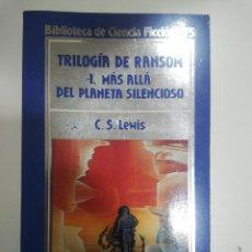 Libros de segunda mano - LIBRO ORBIS CIENCIA FICCION TRILOGIA DE RANSOM I CS LEWIS PLANETA SILENCIOSO - 44541913
