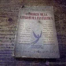 Libros de segunda mano: 3347.- JORGE LUIS BORGES-ANTOLOGIA DE LA LITERATURA FANTASTICA-EDITORIAL SUDAMERICANA. Lote 44561877