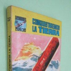 Libros de segunda mano: LUCHADORES DEL ESPACIO (SAGA DE LOS AZNAR) Nº 37. CONQUISTAREMOS LA TIERRA. Lote 44639247