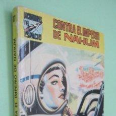 Libros de segunda mano: LUCHADORES DEL ESPACIO (SAGA DE LOS AZNAR) Nº 17.CONTRA EL IMPERIO DE NAHUM. Lote 44639288