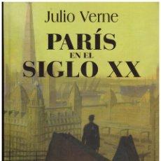 Libros de segunda mano: NOVELA PARIS EN EL SIGLO XX - JULIO VERNE; RBA, AÑO 2007. Lote 44862577