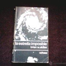 Libros de segunda mano: BRIAN W. ALDISS. LA ESTRELLA IMPOSIBLE. EDHASA CIENCIA FICCION NEBULAE Nº 6. Lote 45082178