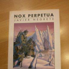 Libros de segunda mano: NOX PERPETUA, DE JAVIER NEGRETE. Lote 45265368