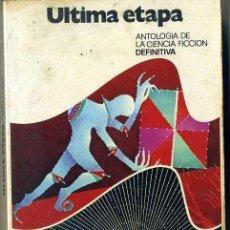 Libros de segunda mano: ULTIMA ETAPA - ANTOLOGÍA (BRUGUERA, 1976). Lote 45438707